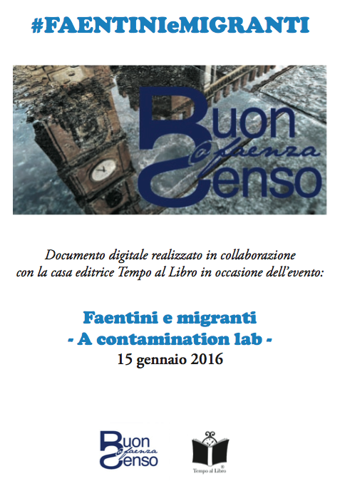 "Documento digitale realizzato in occasione dell'evento ""Faentini e migranti - A contamination Lab"" del 15 gennaio 2016"